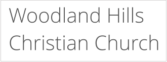 Woodland Hills  Christian Church